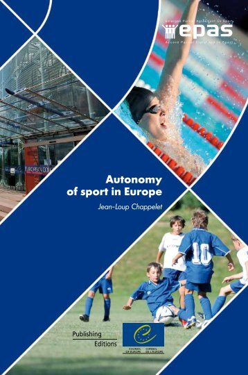 "autonomy of sport in europe essay Practice in the united states, this essay refers to the sport as ""soccer,"" rather   see, eg, jean-loup chappelet, autonomy of sport in europe."