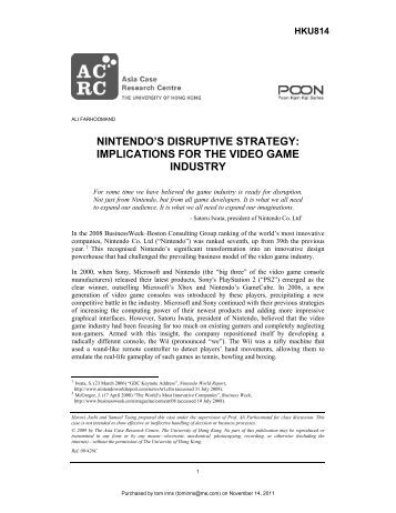"nintendo s disruptive strategy Nintendo: horizontal differentiation in an oligopoly ""the game has changed,   and the way the game is played has to be changed"" —satoru iwata, president of   nintendo's disruptive strategy: implications for the video."
