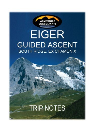 Eiger Guided Ascent 2013 South Ridge Ex Chamonix - Adventure ...