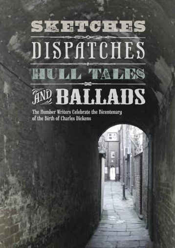 Sketches, Dispatches, Hull Tales and Ballads - University of Hull
