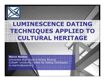 luminescence dating methods This method is applicable to samples that range in age from a few hundred years to several hundred thousand years the limitations of luminescence dating using this technique, almost any rock mineral or ceramic sample can be directly dated.