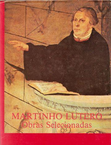 Obras selecionadas de lutero, os primordios, escritos de