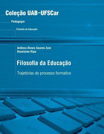 Coleção UAB−UFSCar Filosofia da Educação - Livre Saber - UFSCar