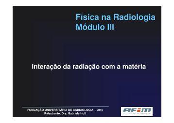 Física na Radiologia Módulo III - Sidi
