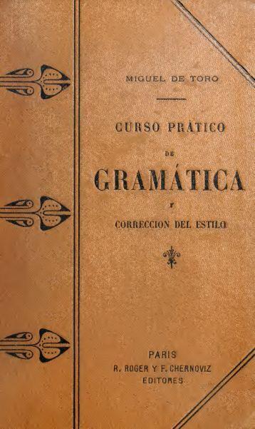 Curso practico de gramatica y correccion del estilo, adaptado a las ...