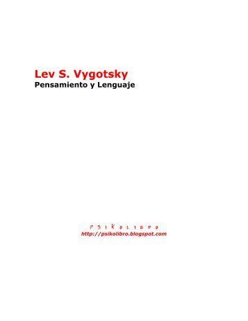 Lev S. Vygotsky – Pensamiento y Lenguaje - Educando