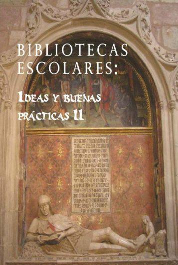 """""""BIBLIOTECAS ESCOLARES: IDEAS Y BUENAS PRÁCTICAS II"""