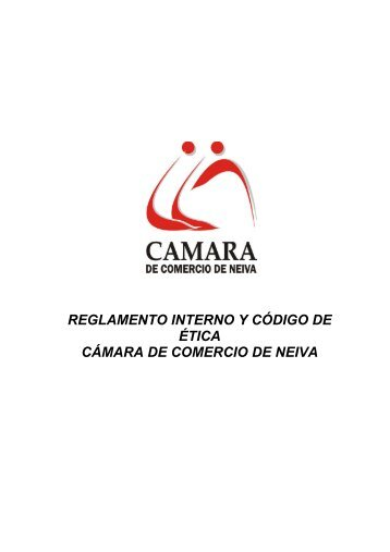 reglamento interno y código de ética cámara de comercio de neiva