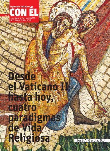 Desde el Vaticano II hasta hoy, cuatro paradigmas de Vida ... - Confer
