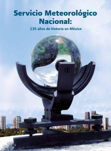 Servicio Meteorológico Nacional: 135 años de historia en - Conagua