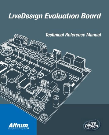 Livedesign Evaluation Board Technical Reference Manual - Altium