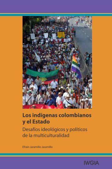 indígenas colombianos y el Estado. Desafíos ideológicos - iwgia