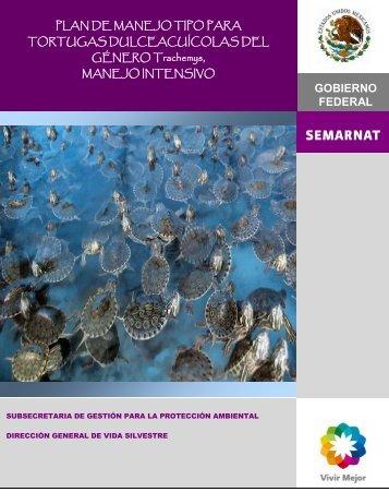 Plan de Manejo Tipo para Tortugas Dulceacuícolas del - Semarnat