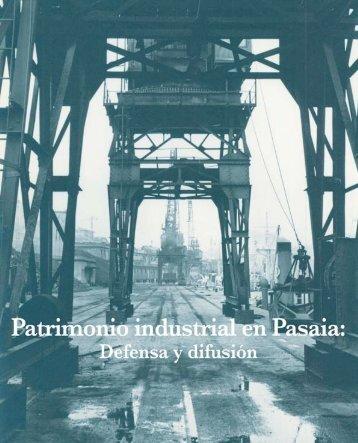 2. patrimonio industrial en pasaia: defensa y difusión