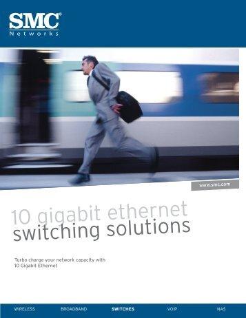 10 gigabit ethernet switching solutions - SMC