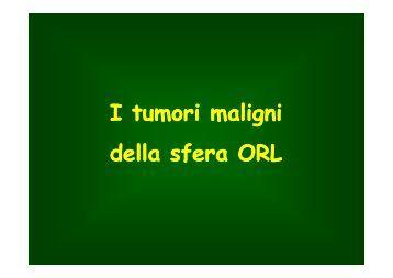 Tumori maligni della sfera ORL - Facoltà di Medicina e Chirurgia