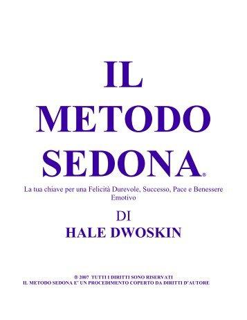 Il Metodo Sedona di Hale Dwoskin 2008 tutti i diritti sono riservati ...