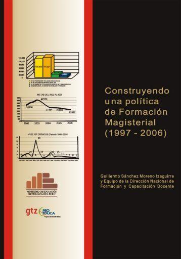 Construyendo una Política de Formación Magisterial (1997-2006)