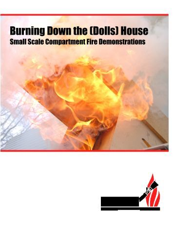 burning down the doll house essay It is labor day weekend, the fifth anniversary of my house burning down it's been five years since i lost everything, five years since so much of my world changed.