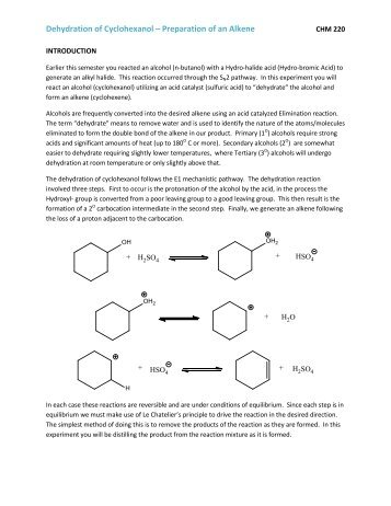 dehydration of cyclohexanol The objective of this exercise is to prepare cyclohexene from cyclohexanol and determine the efficiency of this conversion experimental learning objectives:  synthesise an alkene by dehydration of an alcohol  the mechanism of the dehydration of cyclohexanol probably involves the formation of a carbocation.
