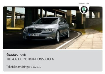 ŠkodaSuperb TILLÆG TIL INSTRUKTIONSBOGEN - Media Portal ...