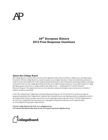 2008 ap european history free response question form b Advanced placement european history (commonly known as ap modern european history, ap euro, ap european comprising 55 multiple-choice questions (with four answer choices) the exam grade is weighted evenly between the multiple-choice and free-response sections.