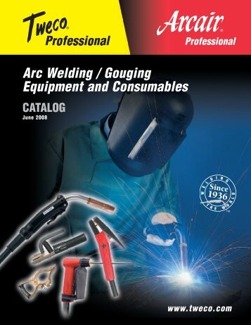 Arc Welding / Gouging Equipment and Consumables CATALOG ...