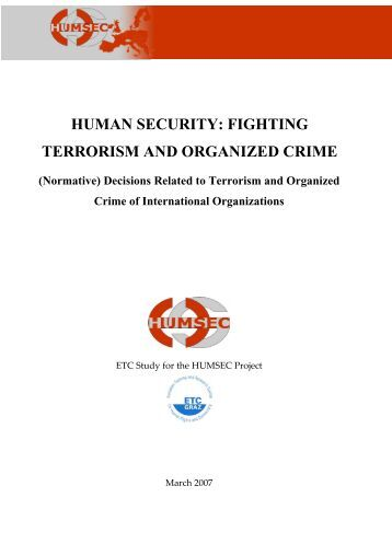 organised crime and terrorism Linkages of organised crime with terrorism: in present global climate, high profile crime is committed to gain power and generate huge funds to live lavishly researchers have stated that there is strong link between terrorists with criminal organizations.