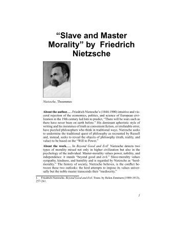 "master morality and slave morality by friedrich nietzsche Book review sub- chapter 3 of chapter 1: friedrich nietzsche: master and slave morality the contemporary moral problems amazon link: n/a quote: ""healthy."