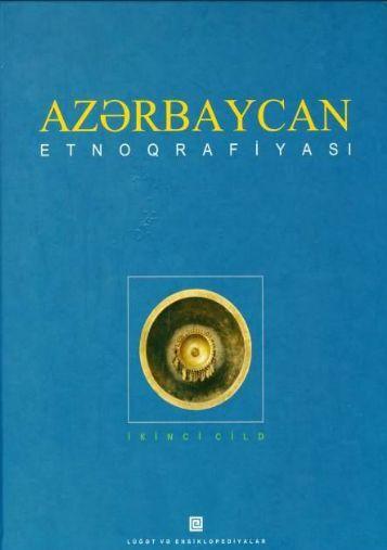 Azərbaycan Etnoqrafiyası, II cild - Azərbaycan-avropa İnformasiya ...
