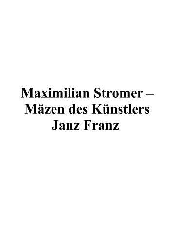 Maximilian Stromer – Mäzen des Künstlers Janz Franz