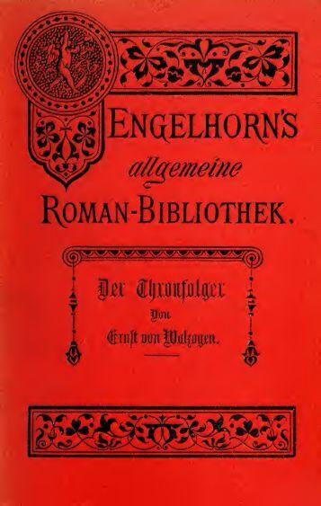 Der Thronfolger. Roman in zwei Bänden