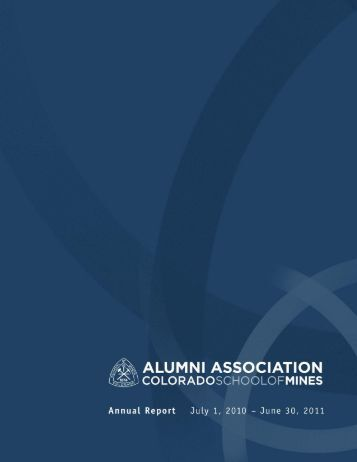Colorado School of Mines Alumni Association Annual Report