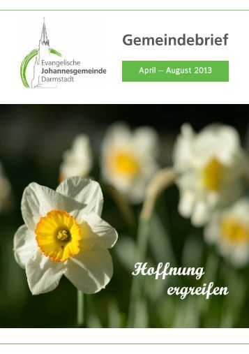 Gemeindebrief April - August 2013 - Ev. Johannesgemeinde ...