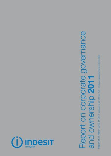 Report on corporate governance and ownership 2011 - Indesit