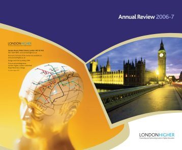 Annual Review for 2006-07 (PDF: 1.96 MB) - London Higher