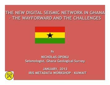 THE NEW DIGITAL SEISMIC NETWORK IN GHANA – THE ... - IRIS