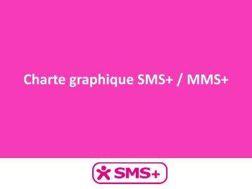Charte graphique SMS+ / MMS+ - AFMM