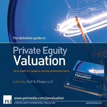 The Definitive Guide to Private Equity Valuation - PEI Media