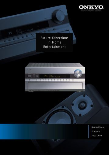 Future Directions in Home Entertainment - Onkyo