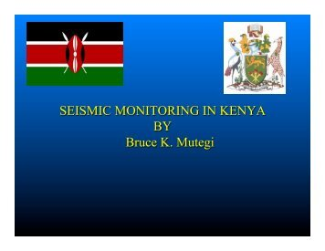 SEISMIC MONITORING IN KENYA BY Bruce K. Mutegi - IRIS