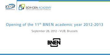 Opening of the 11th BNEN academic year 2012 ... - BNEN - SCK•CEN