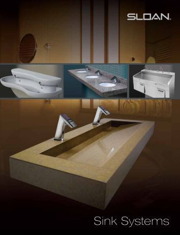 Sink Systems   Brochure   Sloan - Sloan Valve Company