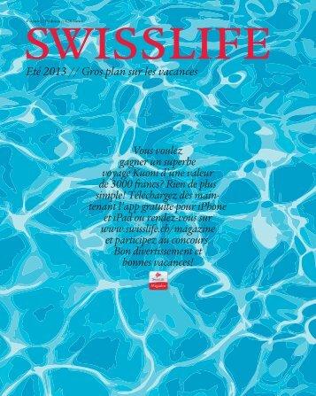 Magazine SWISSLIFE Eté 2013