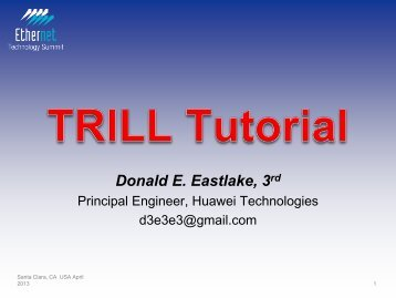 TRILL Tutorial - Ethernet Technology Summit