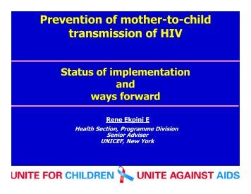 a study on the prevention of hiv transmission from mother to child Prevention of mother-to-child hiv transmission in botswana  based mmabana study (setswana for mother-child), a combined randomized controlled trial (rct) and.
