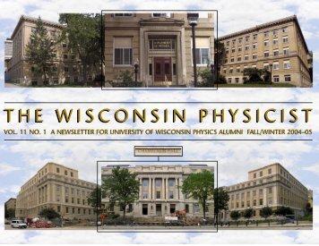 T H E   W I S C O N S I N   P H Y S I C I S T - Department of Physics ...
