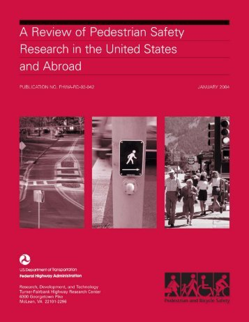 A Review of Pedestrian Safety Research in the United States - It works!