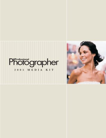2 0 0 5 M E D I A K I T - Professional Photographer Magazine