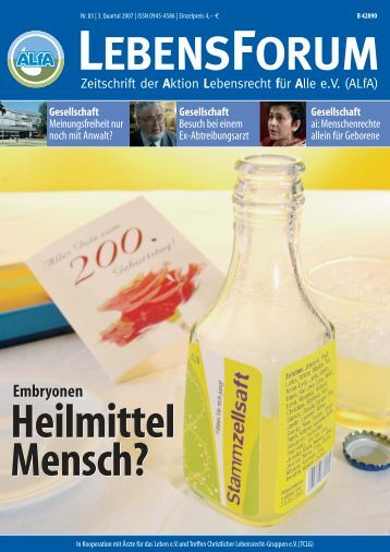 Embryonen Heilmittel Mensch? - Aktion Lebensrecht für Alle eV
